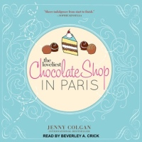 The Loveliest Chocolate Shop in Paris by Jenny Colgan (Audiobook - Tantor Audio)